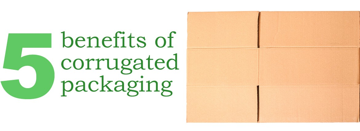 corrugated packaging benefits