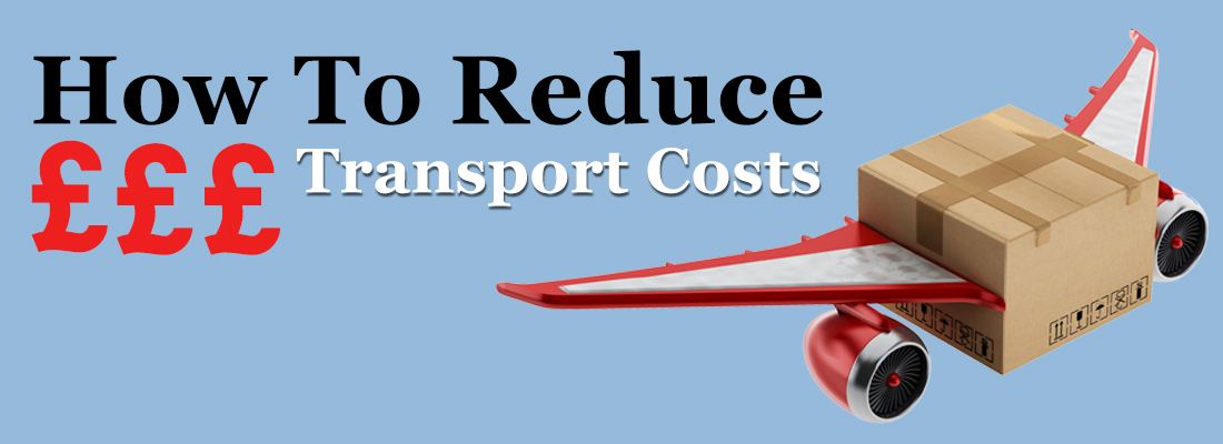 How To Reduce Transport Costs - CBS Packaging