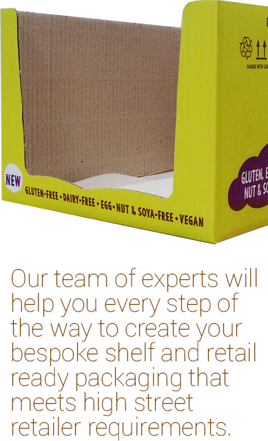 Our team of experts will help you every step of the way to create your bespoke shelf and retail ready packaging that meets high street retailer requirements.